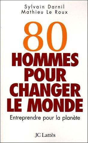 Des chriffres et des chriffres - Page 4 80-hommes-pour-changer-le-monde